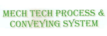 Mech Tech Process & Conveying System