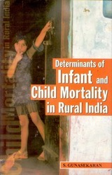 Determinants of Infant and Child Mortality in Rural India