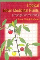 Tropical Indian Medicinal Plants  Propagation Methods Book