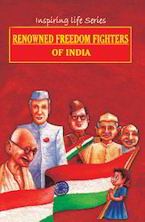 Renowned Freedom Fighters Of India