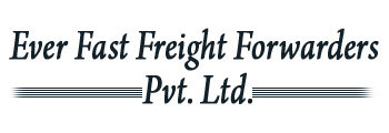 Ever Fast Freight Forwarders Pvt. Ltd.