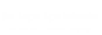 Dev Angira Agro Industries (ISO 9001 Certified)