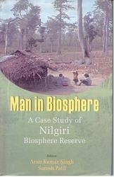 Man In Biosphere: A Case Study Of Nilgiri Biosphere Reserve