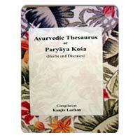 Ayurvedic Thesaurus or Paryaya Kosa
