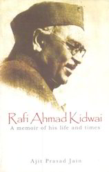 Rafi Ahmad Kidwai A Memoir Of His Life And Times