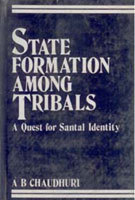 State Formation Among Tribals: A Quest for Santal Identity
