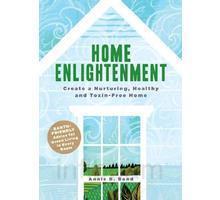 Home Enlightenment Create A Nurturing Healthy And Toxin