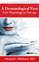 A Dermatological View: From Physiology to Therapy (2011)