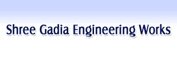 Shree Gadia Engineering Works