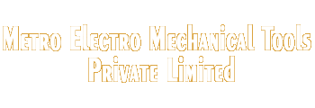 Metro Electro Mechanical Tools Private Limited