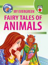 My Evergreen Fairy Tales Of Animals