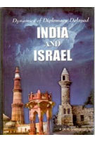 Dynamics of Diplomacy Delayed: India and Israel