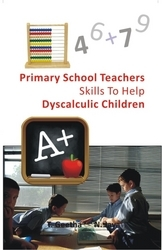 Primary School Teachers Skills to Help Dyscalculic Children