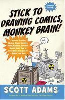 Stick To Drawing Comics, Monkey Brain