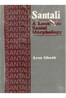Santali: A Look Into Santal Morphology