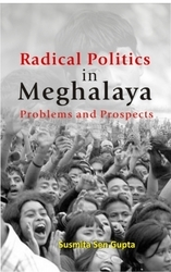 Radical Politics in Meghalaya : Problems and Prospects