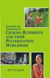 Genesis Of Indigenous Chakma Budhist and Worldwide