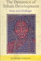 The Dynamics Of Tribal Development: Issues And Challenges