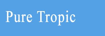 Pure Tropic