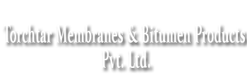 Torchtar Membranes And Bitumen Products Private Limited