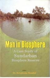 Man In Biosphere: Study Of Sundarban Biosphere Reserve