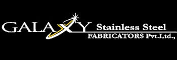 Galaxy Stainless Steel Fabricators Pvt Ltd