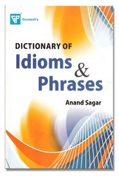 Goodwill Dictionary Of Idioms and Phrases