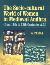 The Socio-Cultural World Of Women In Mdieval Andhra
