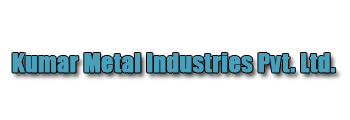 Kumar Metal Industries Private Limited