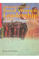 Emerging Pattern Of Rural Women Leadership In India