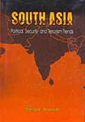 South Asia- Political, Security And Terrorism Trends