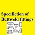 Butt Weld Fitting Specification