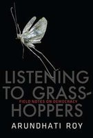 Listening To Grass Hoppers : Field Notes On Democracy