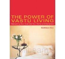 The Power Of Vastu Living