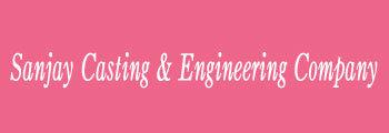 Sanjay Casting & Engineering Company