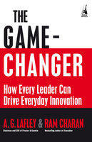 The Game Changer: How Every Leader Can Drive