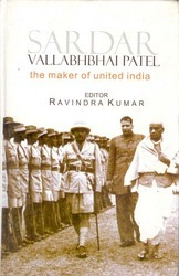 Sardar Vallabhbhai Patel: The Maker of United India