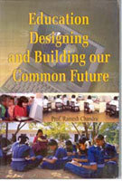 Education Designing and Building our Common Future