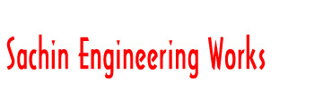 Sachin Engineering Works