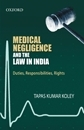 Medical Negligence and the Law in India