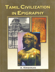 Tamil+Civilization+In+Epigraphy