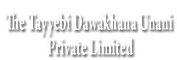 The Tayyebi Dawakhana Unani Private Limited