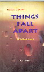 Things Fall Apart: A Critical Study
