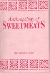 Anthropology Of Sweetmeats