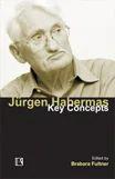 Jrgen Habermas: Key Concepts