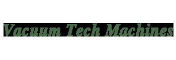 Vacuum Tech Machines