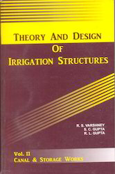 Theory And Design Of Irrigation Structure