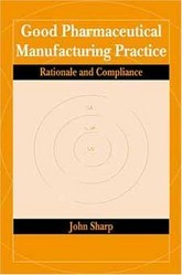Good Pharmaceutical Manufacturing Practice Rationale