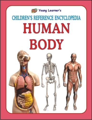 Childrens Reference Encyclopedia Human Body Goodwill Publishing
